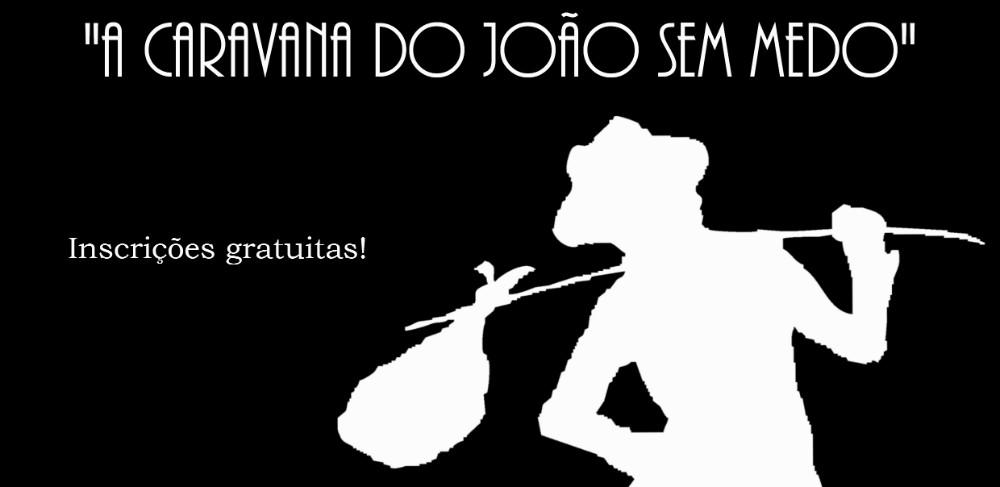 Arranca neste sábado a Caravana do João Sem Medo